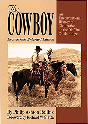 The Cowboy: An Unconventional History of Civilization on the Old-Time Cattle Ran