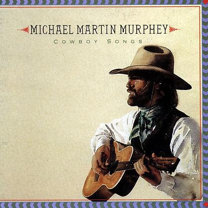Cowboy Songs CD Michael Martin Murphey