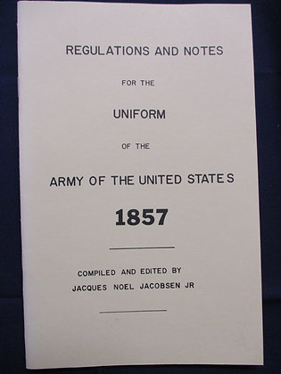 Regulations and notes for the Uniform of the Army of the United States 1857