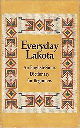 Everday Lakota: An English-Sioux Dictionary for Beginners