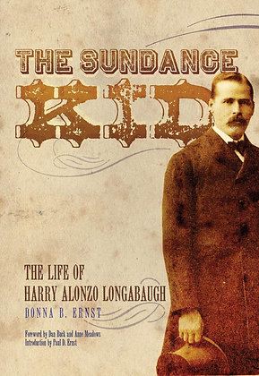 The Sundance Kid: The Life of Harry Alonzo Longabaugh