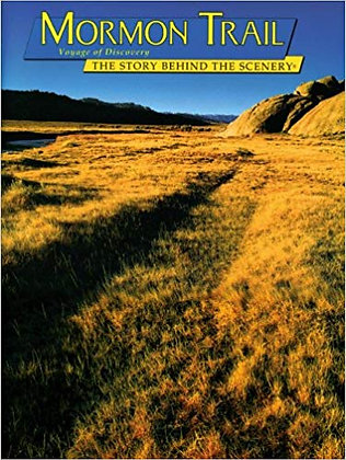 Mormon Trail: Voyage of Discovery: The Story Behind the Scenery