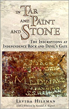 In Tar and Paint and Stone: The Inscriptions at Independence Rock and Devil's Ga