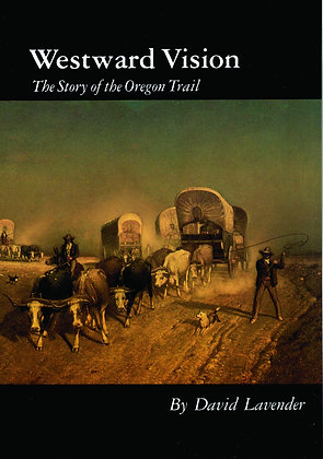 Westward Vision: The Story of the Oregon Trail