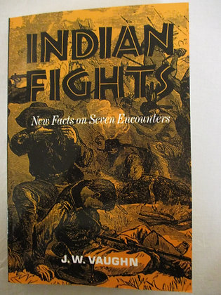 Indian Fights: New Facts on Seven Encounters