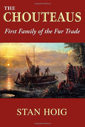 The Chouteaus: First Family of the Fur Trade