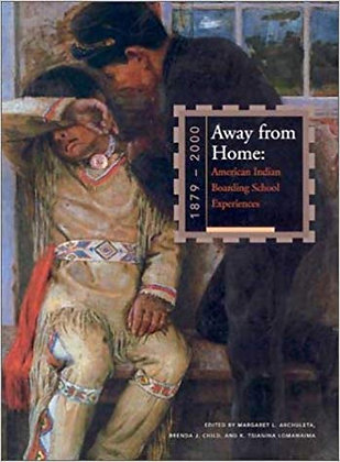 Away from Home: American indian Boarding School Experiences