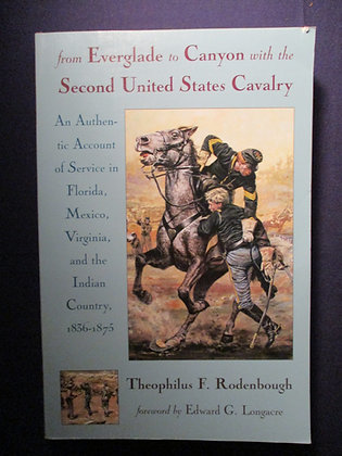 From Everglade to Canyon with the Second United States Cavalry