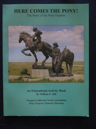 Here Comes the Pony!: The Story of the Pony Express : an Educational Activity Bo