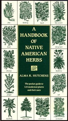 A Handbook of Native American Herbs: The Pocket Guide to 125 Medicinal Plants an