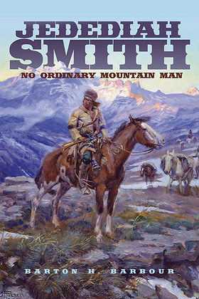 Jedediah Smith: No Ordinary Mountain Man
