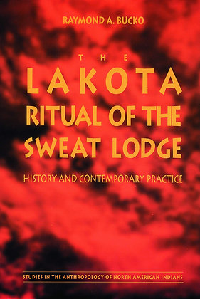 The Lakota Ritual of the Sweat Lodge: History and Contemporary Practice