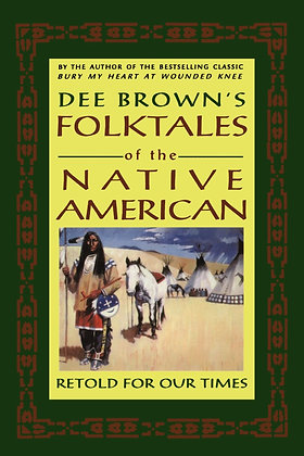 Folktales of the Native American: Retold for Our Times