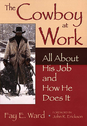 The Cowboy at Work: All About His Job and How He Does It