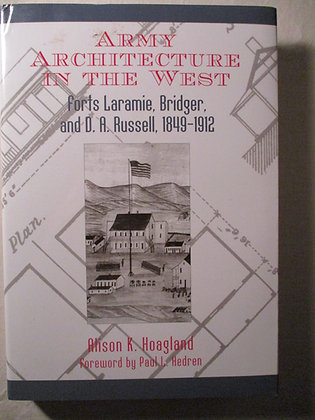 Army Architecture in the West: Fort Laramie, Bridger, and D.A. Russell, 1849-191