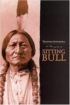 Tatanka-Iyotanka: A Biography of Sitting Bull