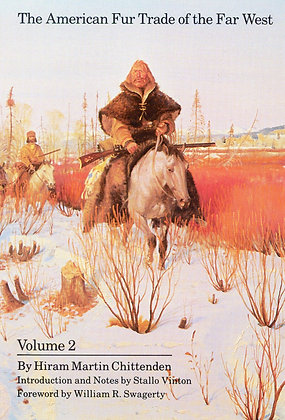 The American Fur Trade of the Far West: Volume 2