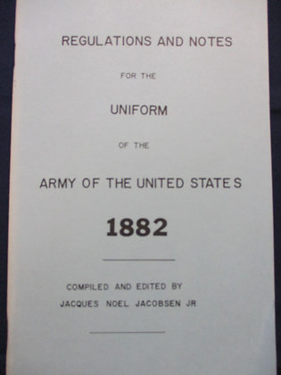 Regulations and Notes for the Uniform of the Army of the United States 1882