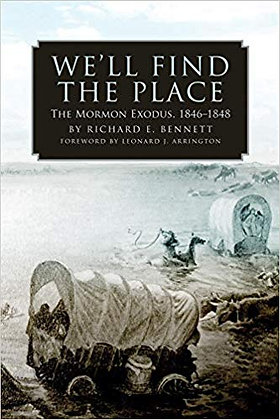 We'll Find the Place: The Mormon Exodus, 1846–1848