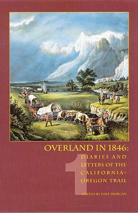 Overland in 1846, Volume 1: Diaries and Letters of the California-Oregon Trail