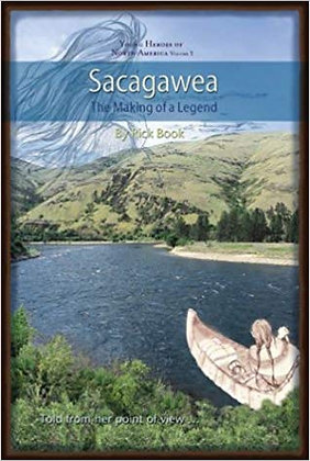 Sacagawea: The Making of a Legend