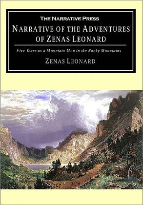 Narrative of the Adventures of Zenas Leonard: Five Years as a Mountain Man in th