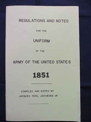 Regulations and Notes for the Uniform of the Army of the United States 1851