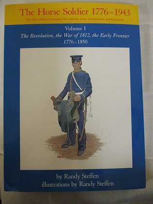 The Horse Soldier 1776-1943 Volume 1