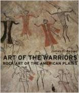 Art of the Warriors: Rock Art of the American Plains