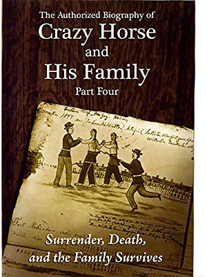 The Authorized Biography of Crazy Horse and His Family Part Four DVD