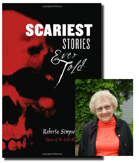Scariest Stories Ever Told by Roberta Simpson Brown