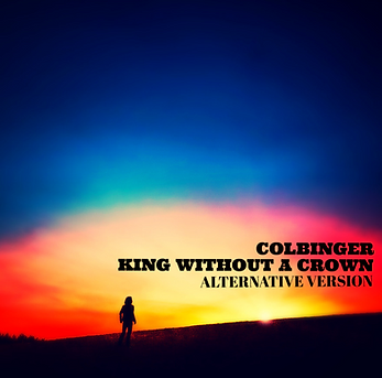 Colbinger King Without A Crown Cover 2016 Release Music Singer Songwriter