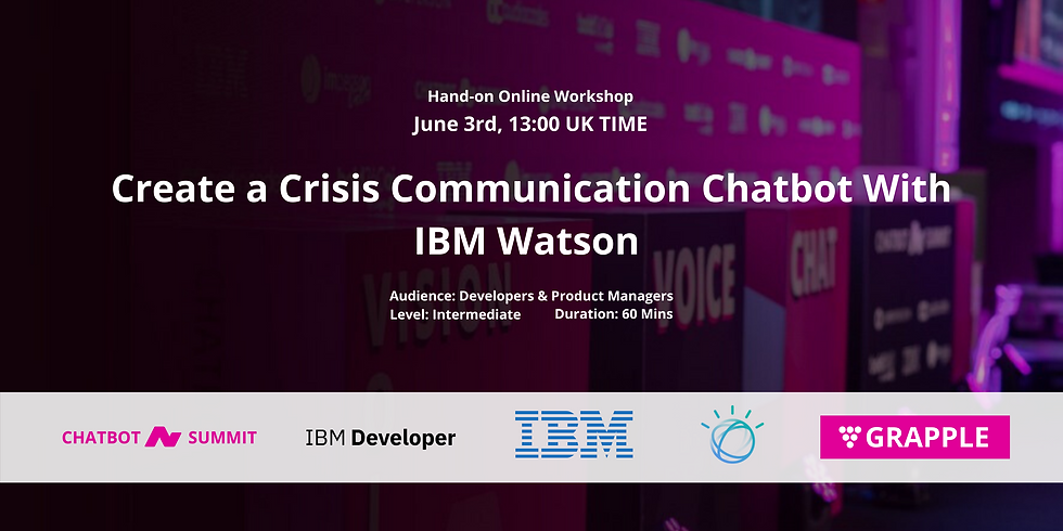 Create a Crisis Communication Chatbot With IBM Watson June 3