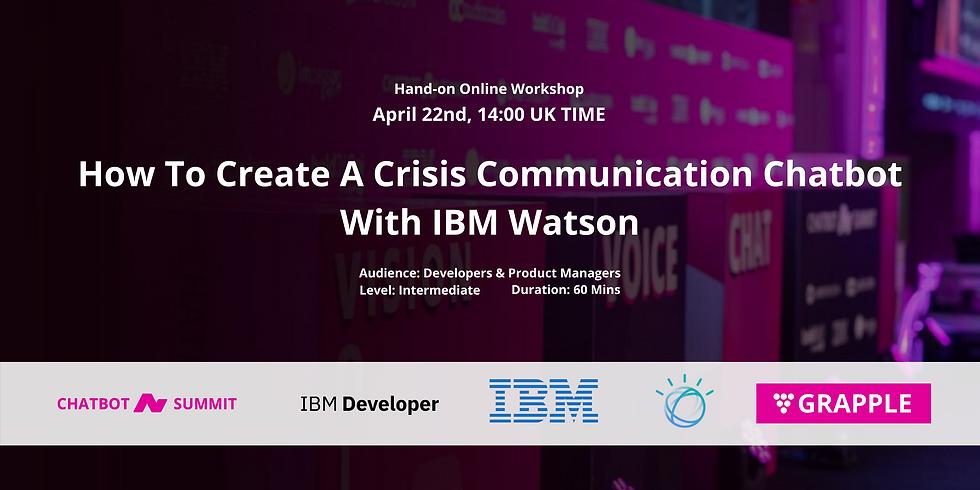 Create a Crisis Communication Chatbot With IBM Watson