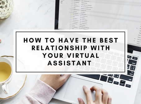 How To Have The Best Relationship With Your Virtual Assistant