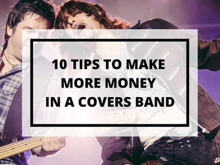 10 Tips To Make More Money In A Covers Band