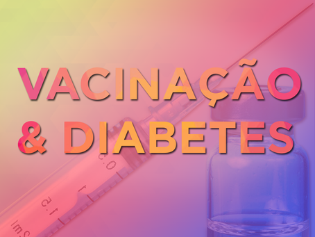 Vacina e Diabetes: Entenda qual a importância da vacinação para quem tem diabetes