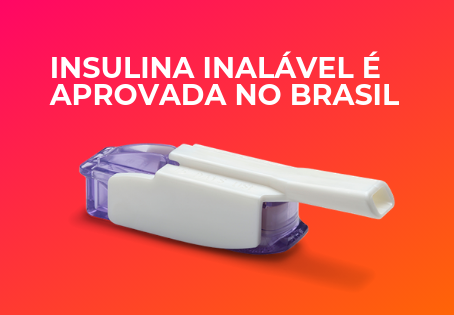 ANVISA aprova a primeira insulina inalável no Brasil