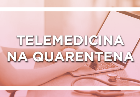 Telemedicina na quarentena: Dicas de profissionais e plataformas