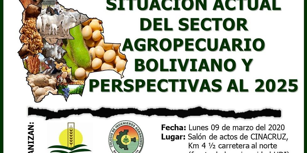 """PRESENTACION """"SITUACION ACTUAL DEL SECTOR AGROPECUARIO BOLIVIANO Y PERSPECTIVAS"""
