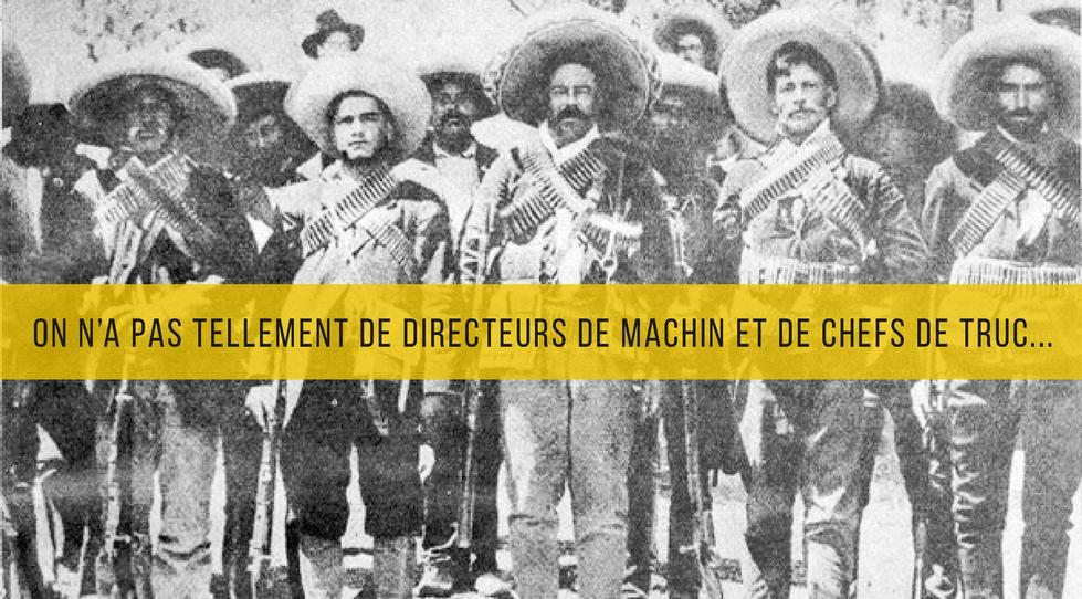 """Vous avez remarqué le côté """"armée mexicaine"""" de certaines structures... tout le monde est chef de ceci et/ou de cela.  A se demander parfois qui fait le boulot sur le terrain. Notre conception de la proximité client est que ceux qui proposent des idées sont ceux qui en assurent leur mise en oeuvre."""