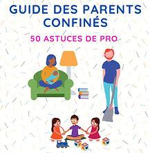 Guide_des_parents_confinés_-_50_astuces