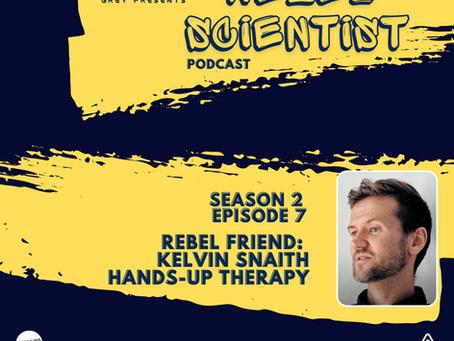 Rebel Scientist S2 E7: Hands-Up if you're feeling emotional – with RebelFriend Kelvin Snaith