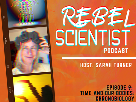 Episode 9: Time and Our Bodies: Chronobiology