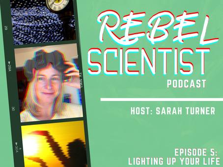 Episode 5: Sarah Light's Up Your Life