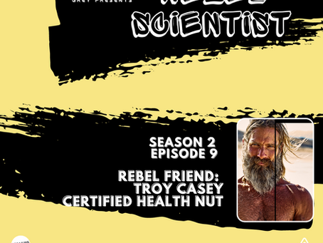 Rebel Scientist S2 E9 Sarah and Russ get on the fast-moving train with Troy Casey the Certified Heal