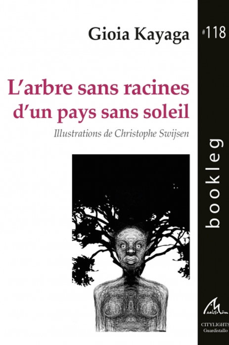 """Bookleg """"L'arbre sans racines d'un pays sans soleil"""""""