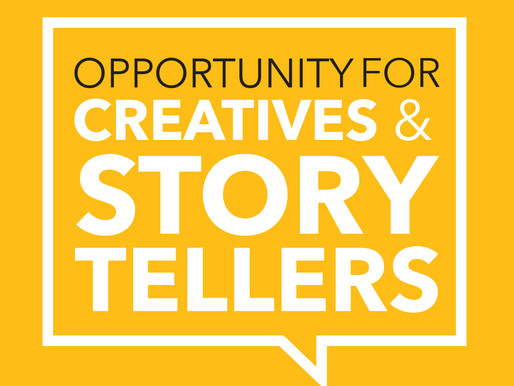 Opportunity for Creatives and Storytellers