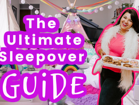 The Ultimate Sleepover Guide
