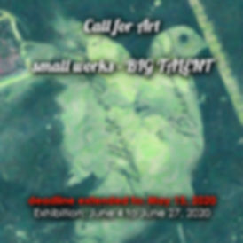 Call for Art Small Works Big Talent 2020
